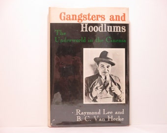 Gangsters and Hoodlums: The Underworld in the Cinema by Raymond Lee and B. C. Van Hecke 1971 Vintage Pictorial Film Book