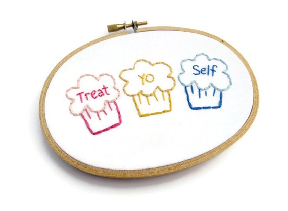 Treat Yo Self Embroidery Hoop Art : Parks and Rec TV Quote Hand Embroidered Cupcakes - Bright Colorful Home Decor