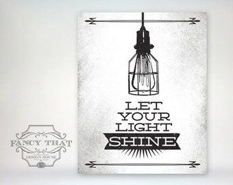 8x10 art print - Let Your Light Shine - Grunge, Aged Black & White Typography Poster Print - reference to Matthew Scripture Bible Verse