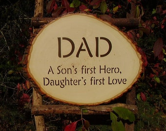 READY TO  SHIP, Wood Sign, Dad, A Son's First Hero, Daughter's First Love, Dad, Family, Rustic, Wood Slab, Handmade