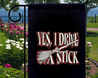 Yes, I Drive A Stick New Small Garden Yard Flag Witch Broom Halloween