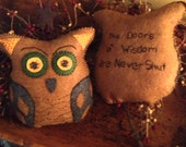 Primitive Owl Woolfelt Pillow, Hand Stitched with Wise Quote stitched on back