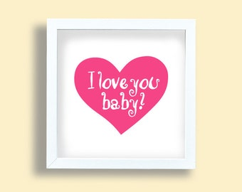 I love you baby, pink heart art print, girls room wall art, baby girl, nursery room typography poster