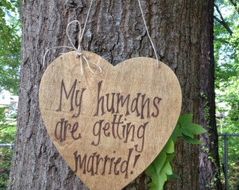 My Humans Are Getting Married Heart Sign for Dog or Pet with Twine or Ribbon Bow -  Personalize it!