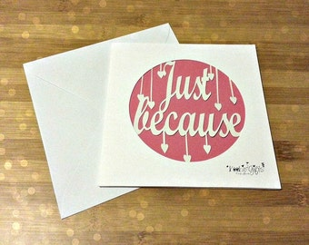 Just because paper cut card