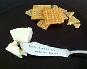 Sweet Dreams Are Made Of Cheese -Repurposed vintage hand stamped butter knife/cheese spreader