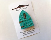 Teal Aqua Turquoise Brooch Pin Fairy Magic Tiny Door Hand Painted on Wood by Paris Cabinet