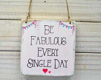 Shabby Chic Sign -  Be Fabulous