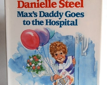 Vintage Children's Book, Max's Daddy Goes to the Hospital, Danielle Steel
