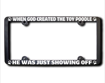 When God Created The Toy Poodle License Plate Frame (T) USA