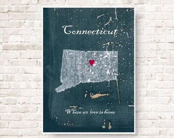 Customizable map of Connecticut, home is where the heart is, love Connecticut,Housewares,Connecticut decor, poster Connecticut