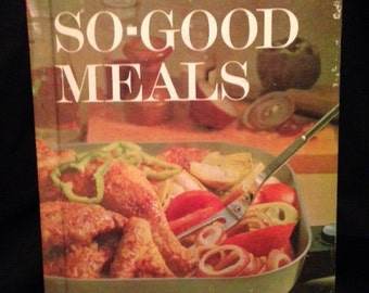 1963 Better Homes and Gardens So-Good Meals Cookbook