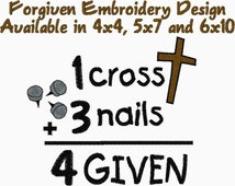 Forgiven Christian Embroidery Design 1 cross 3 nails 4 given Embroidery Design
