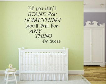 Dr. Seuss Stand for Something Quote (wall decal)