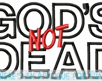 God's Not Dead Applique Design