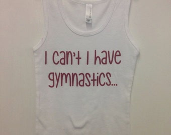 I can't I have gymnastics tank
