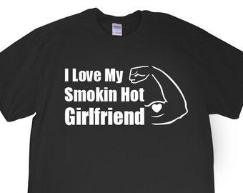 "New ""I Love My Smokin Hot Girlfriend"" Mens T-shirt for Boyfriend, Friend, Christmas, Anniversary, Valentines Day, Sweetest Day S-2xl"