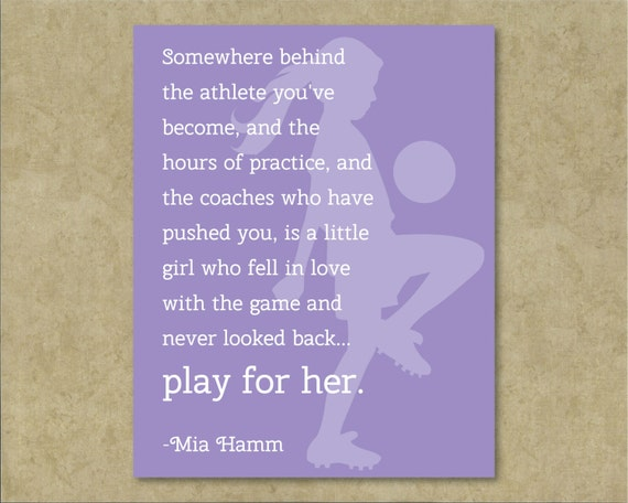 Mia Hamm Quote Wall Art / Play For Her / Soccer / By