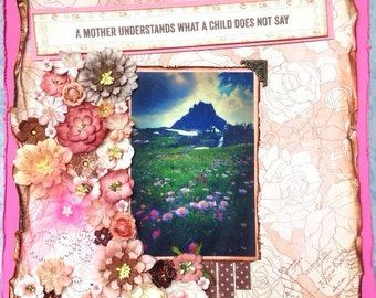 Mother's day premade scrapbook page, personalized photo, framed decor, flowers, feminine, unique {mountain}