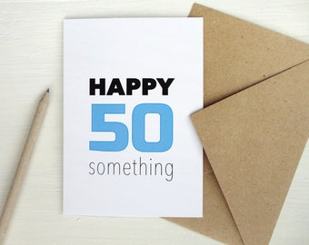 Funny birthday card happy 50 something blue 50th birthday card for him for her