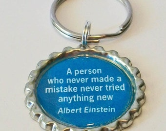 Fabulous Quotes Einstein A Person Who Has Never Made a Mistake Has Never Tried Anything New Flattened Bottlecap Keychain Great Gift