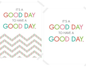 It's a Good Day to Have a Good Day 8x10 Art Printables (includes set of 2 prints)