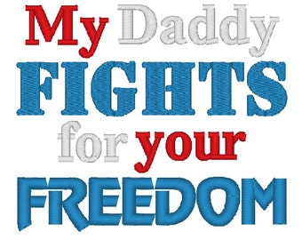 Instant Download: My Daddy Fights for Your Freedom Embroidery Design