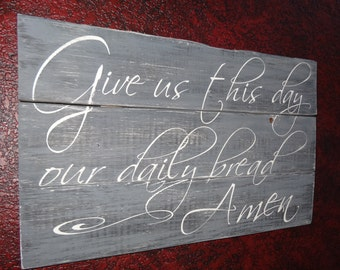 Give us this day our daily bread~rustic hand painted wood sign/Kitchen Sign/Rustic Kitchen/Dining Room Sign/Kitchen Wall Sign/Rustic Kitchen