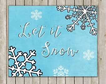 8x10 Let It Snow Print, Snowflake Art Poster, Snowflake Wall Art, Blue Wall Printable, Typography Print, Holiday Printable, Instant Download