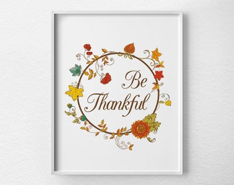 Fall Art Print, Be Thankful Print, Fall Decor, Thanksgiving Decor, Inspirational Print, Floral Wreath Print, Autumn Decor, Fall Art