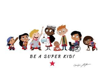 Be A Super Kid! 8x10 print