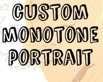 Custom Monotone Portrait