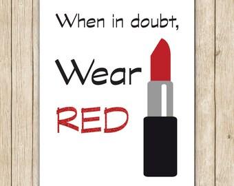 When In Doubt, Wear Red 8x10