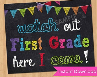 First Day of School Sign INSTANT DOWNLOAD - First Day of First Grade Chalkboard Printable Photo Prop - Watch Out First Grade Here I Come