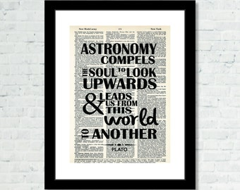 Astronomy Compels the Soul to Look Upwards and Leads us From This World to Another - PLATO Quote Dictionary page typography print  poster