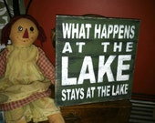 What Happens at the LAKE stays at the Lake Distressed, 10 x10 in Painted Wood, Lake House Sign, Beach House, River Sign