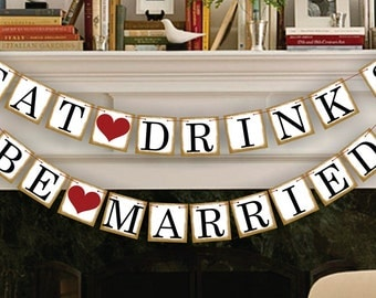 Eat Drink Be Married Banner - Wedding Photo Prop - Wedding Sign - Wedding Banners - Wedding Garland