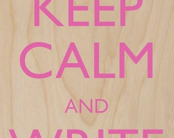 Keep Calm and Write On Pink - Plywood Wood Print Poster Wall Art WP - DF - 0377