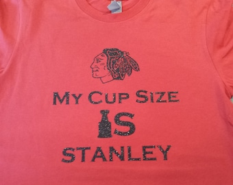 Chicago Blackhawks//My Cup Size Is Stanley//Blackhawks Hockey Womens Tee Shirt//Blackhawks Hockey Womens Tank Top//Get Pucked