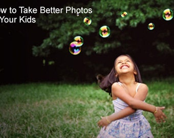 How to Take Better Photos of Your Kids Online Digital SLR Photography Course