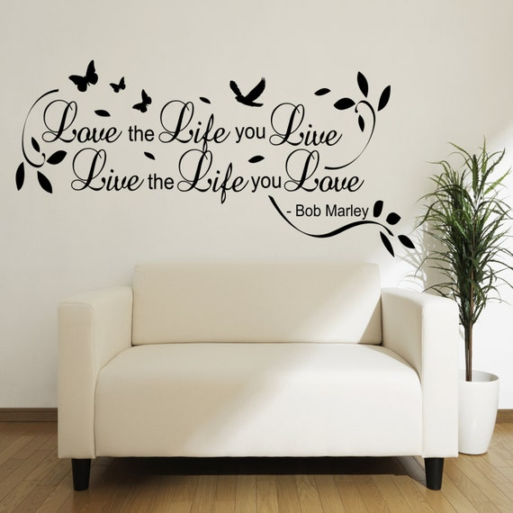 Love Quotes About Life: Love The Life You Live Bob Marley Autocollant De Par WWDecals