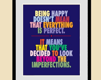 Being Happy Doesn't Mean Everything Is Perfect, Inspirational quote print, typography poster, retro wall art, Glclee print, 49
