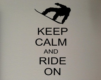 Keep Calm And Ride On **Snowboard**  Sticker Vinyl Decal