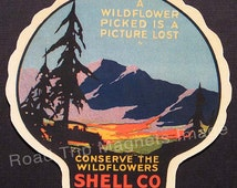 Shell Gasoline 1920s Travel Decal Magnet for CONSERVE WILDFLOWERS. Reproduced & hand cut in shape as designed. Nice Travel Decal Art