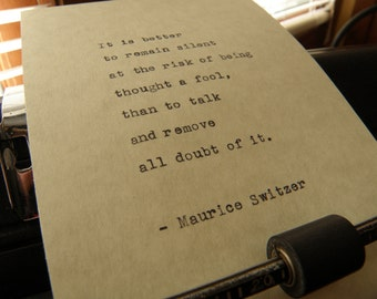 "Maurice Switzer Quote, ""Better to Remain Silent,"" Hand-typed on Vintage Typewriter"