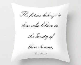 Inspirational Pillow -  Pillow Quote - Eleanor Roosevelt Quote - Teen Pillow - Girls Pillow - Dorm Pillow - Gift for Her - Gift Ideas