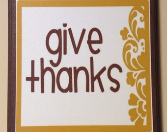Give Thanks...Wood canvas plaque