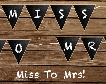 "Printable Wedding Shower Banner - ""Miss To Mrs"""
