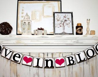 LOVE in BLOOM  BANNER - Bridal Shower Banner - Wedding Banner - Wedding Decoration Banners Wedding Sign - Photo Prop