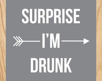 Surprise I'm Drunk // Digital Art Print // Instant Download